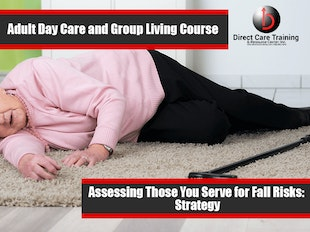 Adult Day Care and Group Living Course 1309 - Assessing Fall Risks icon