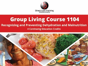 Group Living Course 1104 - Recognizing and Preventing Dehydration and Malnutrition icon