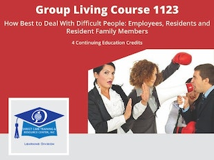 Course 1123 - How Best to Deal with Difficult People - Residents, Resident Family Members and Employees. Special Gentle Teaching Points icon