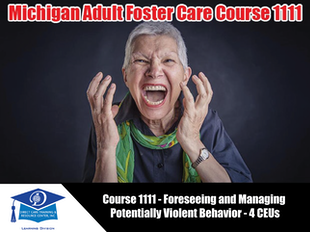 Michigan Adult Foster Care Course 1111 - Foreseeing and Managing Potentially Violent Behavior icon