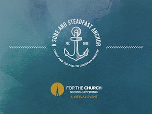 A Sure and Steadfast Anchor: 2020 FTC National Conference icon