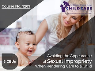 CEU 1209 - Avoiding the Appearance of Sexual Impropriety When Rendering Care to a Child icon