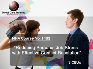 NHA Course 1405 - Reducing Personal Job Stress with Effective Conflict Resolution - MI Approval No. #489180107.-Editing thru 10-31-2018 icon