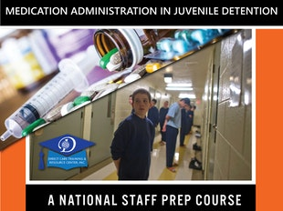 Medication Administration in Juvenile Detention:  A National Staff Prep Course (Annual Subscription) icon