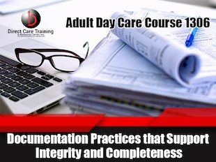 Adult Day Care Course 1306 - Documentation Practices - Under Edit until 12-15-2018 icon