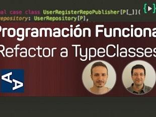 Programación funcional: Refactorizando código orientado a objetos con TypeClasses icon
