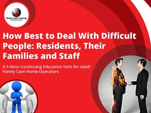 Florida Adult Family Care Course - How Best to Get Along with Difficult People: Residents, Resident Family Members and Employees icon