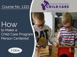 CEU 1225 - How to Make a Child Care Program Person Centered icon