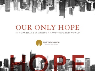 Our Only Hope: The Supremacy of Christ in a Post-Modern World icon