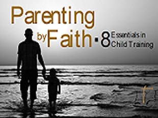 Parenting by Faith - 8 Essentials in Child-training icon