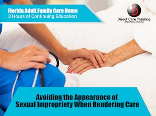 Florida Adult Family Care Course 1127 - Avoiding Appearance of Sexual Impropiety When Rendering Care icon